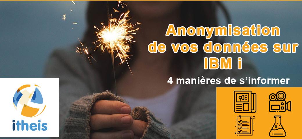 4 façons de s'informer sur l'anonymisation des données sensibles sur IBM i