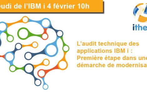 Jeudi de l'IBM i : L'audit technique des applications IBM i : Première étape dans une démarche de modernisation